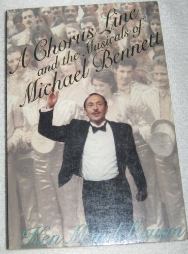 A Chorus Line And The Musicals Of Michael Bennett