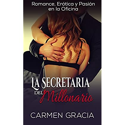 La Secretaria del Millonario: Romance, Erótica y Pasión en la Oficina (Novela Romántica y Erótica nº 1) (Spanish Edition)