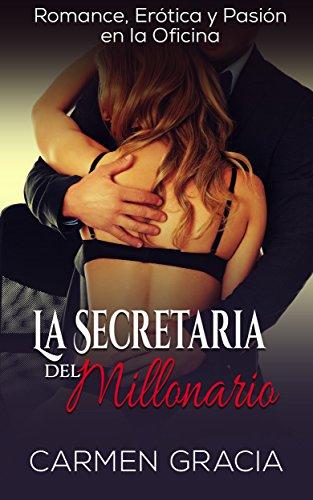 La Secretaria del Millonario: Romance, Erótica y Pasión en ...