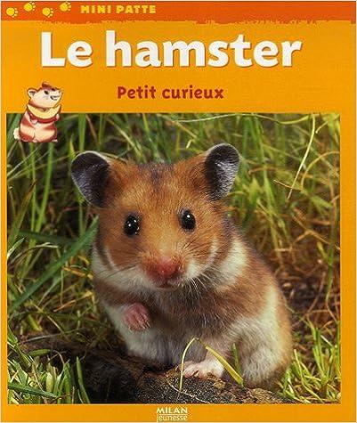 Télécharger en ligne Le hamster : Petit curieux pdf