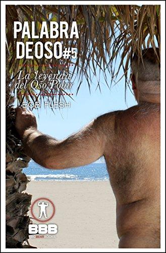 La leyenda del Oso Polar (Palabra de Oso nº 5) (Spanish Edition)