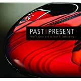 Past and Present: Peter Layton and London Glassblowing