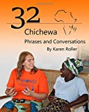 32 Chichewa Phrases and Conversations: A Visitor's Guide to Conversations in Chichewa