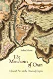 The Merchants of Oran: A Jewish Port at the Dawn of Empire (Stanford Studies in Jewish History and Culture)