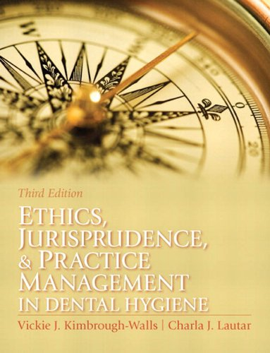 Ethics, Jurisprudence and Practice Management in Dental Hygiene (3rd Edition) (Kimbrough, Ethics, Juriprudence and Practice Management in Dental Hygiene) Pdf