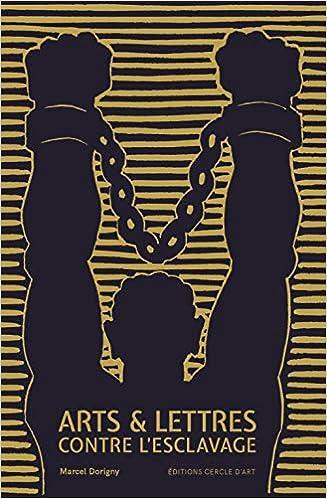 Arts Lettres Contre L Esclavage 9782702210604 Amazon Com