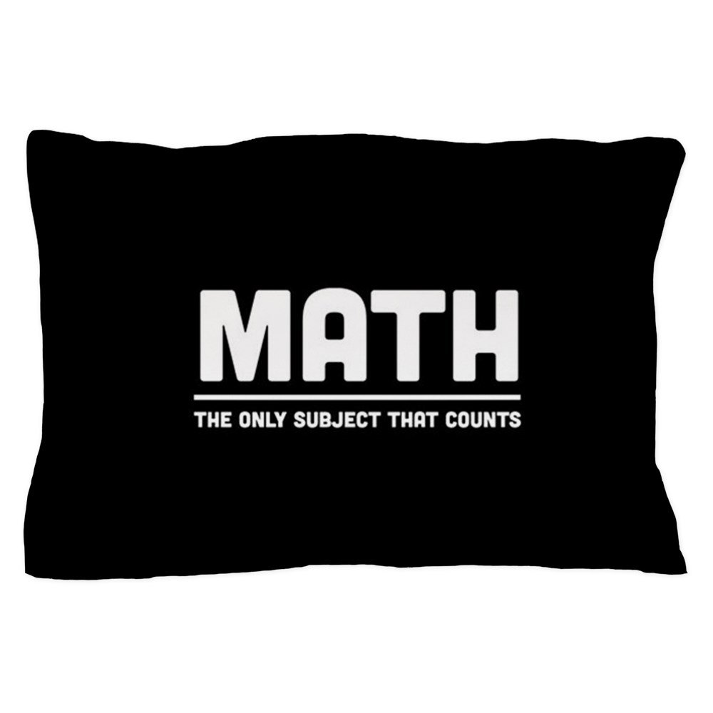 CafePress - Math: The Only Subject That Counts - Standard Size Pillow Case, 20''x30'' Pillow Cover, Unique Pillow Slip