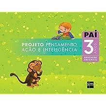 Projeto PAI - Pensamento, Ação e Inteligência. Educação Infantil. 3 Anos
