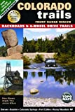 Colorado Trails Front Range Region: Backroads & 4-Wheel Drive Trails