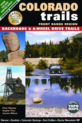 Colorado Trails Front Range Region: Backroads & 4-Wheel Drive Trails (Front Range Map)