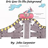 Eric Goes to the Fairground, John M. Carpenter, 1494832798