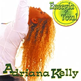 Amazon.com: Energia Total: Adriana Kelly: MP3 Downloads
