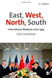 East, West, North, South : International Relations Since 1945, Lundestad, Geir, 1446272753