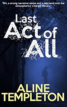 Amazon.com: Last Act of All eBook: Aline Templeton: Kindle Store