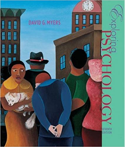 Exploring psychology (7th edition) david myers motivation.