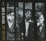 Youth In The Dark by Sam Alone & The Gravediggers (2012-11-05)