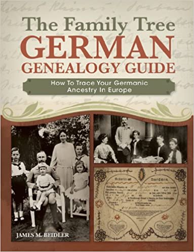 the family tree german genealogy guide how to trace your germanic ancestry in europe james m beidler 0884744866210 amazoncom books