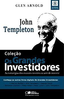 COLEÇÃO - OS GRANDES INVESTIDORES - John Templeton por [GLEN ARNOLD]