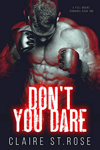 Don't You Dare: A Bad Boy MMA Fighter Romance (A Full Mount Romance Book 1)