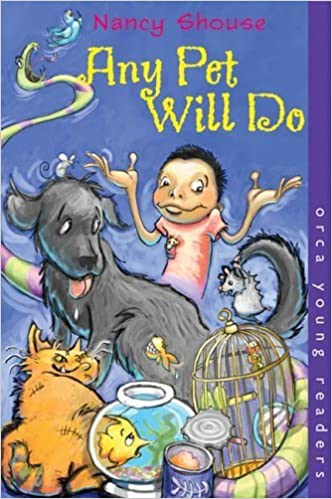 Any Pet Will Do (Orca Young Readers) by Nancy Shouse (2005-09-01)