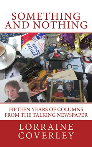 - Something and Nothing: Fifteen years of columns from the Talking Newspaper