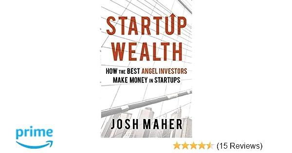 Amazon com: Startup Wealth: How the Best Angel Investors