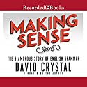 Making Sense Audiobook by David Crystal Narrated by David Crystal