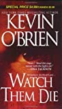 Front cover for the book Watch Them Die by Kevin O'Brien