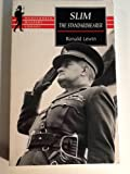 Slim: The Standardbearer : A Biography of Field-Marshal the Viscount Slim (Wordsworth Military Library)