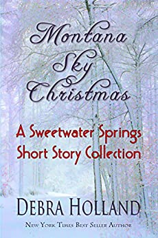 Montana Sky Christmas: A Sweetwater Springs Short Story Collection (The Montana Sky Series) by [Holland, Debra]