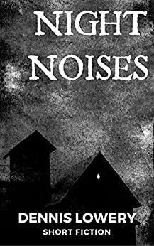 NIGHT NOISES by [Lowery, Dennis]