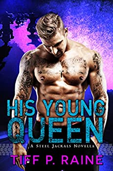 His Young Queen: (Steel Jackals MC #1) by [Raine, Tiff P.]