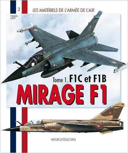 Livre gratuits Matériel de l'armée de l'Air  Mirage F1: F1C Et F1B (1) epub pdf