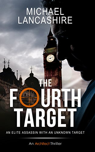 The Fourth Target: An Architect Thriller (The Architect) by [Lancashire, Michael]