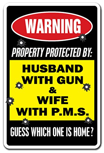 SignMission Property Protected By Husband With Gun & Wife With P.M.S. Warning Sign | Indoor/Outdoor | Funny Home Décor for Garages, Living Rooms, Bedroom, Offices Wall Gag Gift Sign Decoration