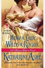 How a Lady Weds a Rogue: A Falcon Club Novel Kindle Edition