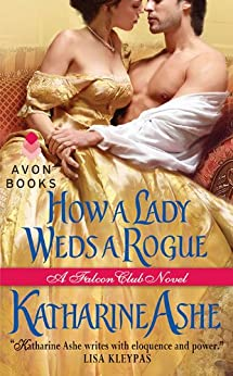 How a Lady Weds a Rogue: A Falcon Club Novel by [Ashe, Katharine]