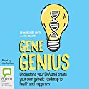 Gene Genius: Understand Your DNA and Create Your Own Genetic Roadmap to Health and Happiness Audiobook by Margaret Smith, Sue Williams Narrated by Margaret Smith