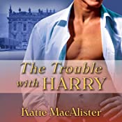 The Trouble With Harry: Noble Historical, Book 3 | Katie MacAlister
