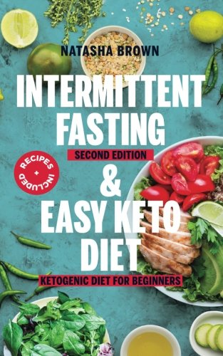 Intermittent Fasting and Easy Keto Diet (Weight Loss) (Volume 14) pdf