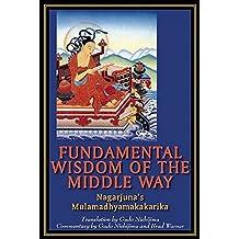 Fundamental Wisdom of the Middle Way: Nagarjuna's Mulamadhyamakakarika