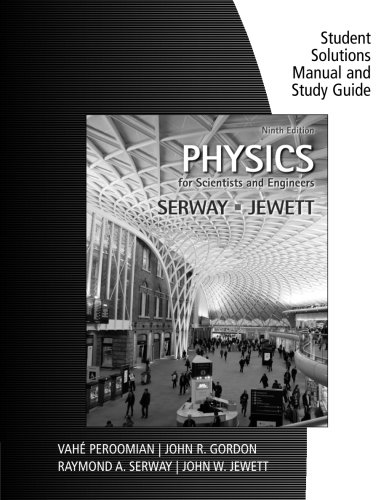 Study Guide with Student Solutions Manual, Volume 1 for Serway/Jewett's Physics for Scientists and Engineers, 9th