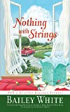 Nothing with Strings, Bailey White, 1439102880
