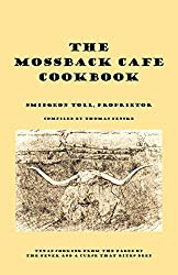 The Mossback Cafe Cookbook: Texas Cooking from the Pages of The Fever and A Curse That Bites Deep