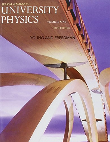 133978044 - University Physics with Modern Physics, Volume 1 (Chs. 1-20) (14th Edition)
