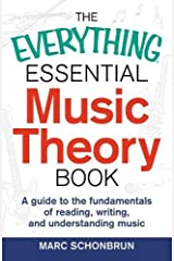 The Everything Essential Music Theory Book: A Guide to the Fundamentals of Reading, Writing, and Understanding Music Paperback