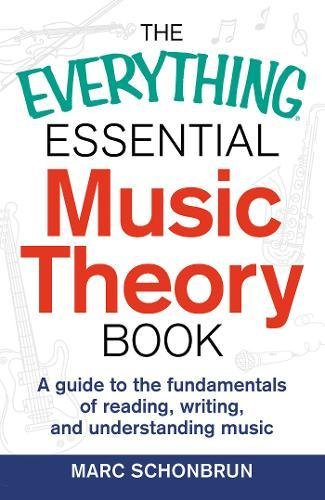 The Everything Essential Music Theory Book: A Guide to the Fundamentals of Reading, Writing, and Understanding (Essential Music Guide)