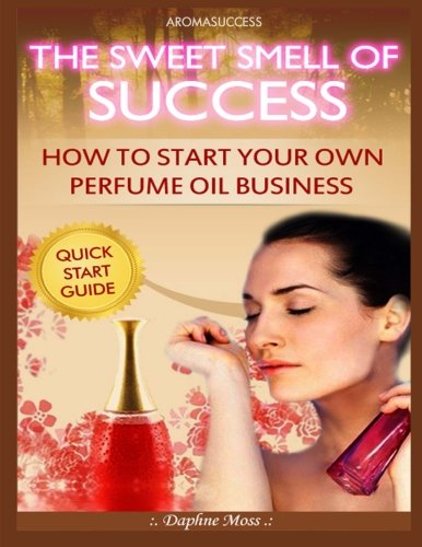 Read Online Aromasuccess: The Sweet Smell of Success PDF