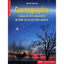 Cosmographie. Comprendre les mouvements du Soleil, de la Lune et des planètes (Bibliothèque scientifique) (French Edition)