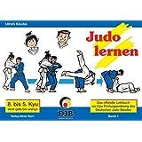 Das offizielle Lehrbuch des Deutschen Judo Bundes (DJB) e.V. zur Kyu-Prüfungsordnung / Judo lernen: 8. bis 5. Kyu, weiss-gelb bis orange